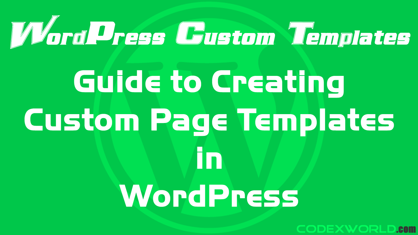 Guide to Create Custom Page Templates in WordPress - CodexWorld