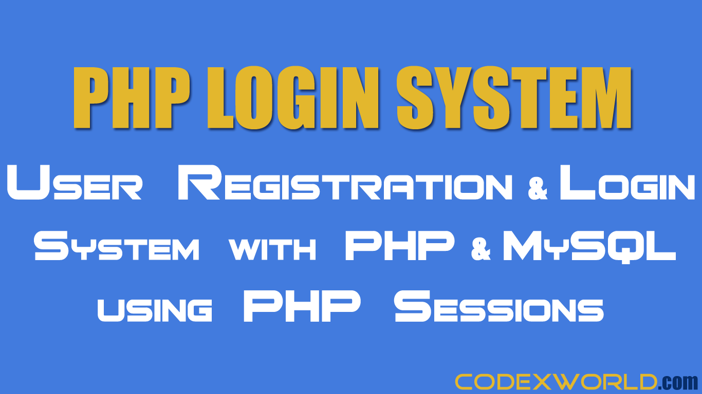 Registration and Login System with PHP and MySQL - CodexWorld