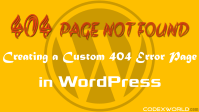 how-to-create-custom-404-error-page-in-wordpress-codexworld