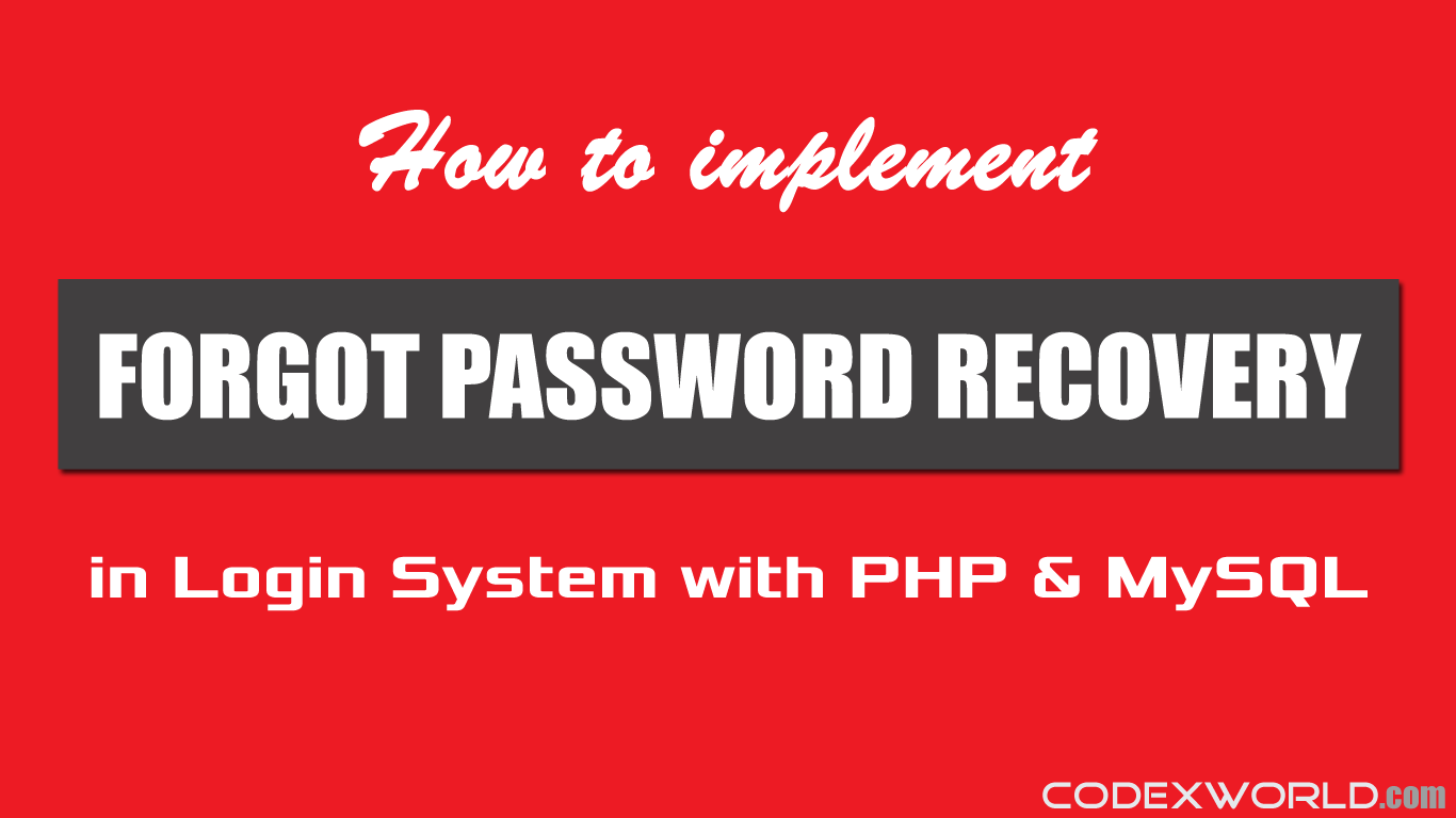 Forgot Password Recovery in Login System with PHP and MySQL - CodexWorld