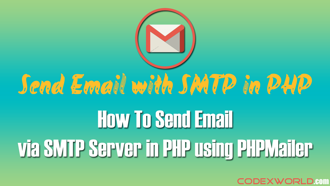 Send Email via SMTP Server in PHP using PHPMailer - CodexWorld