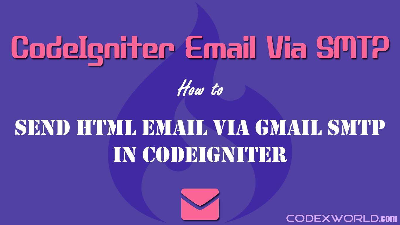 Sending Email via SMTP Server in CodeIgniter - CodexWorld