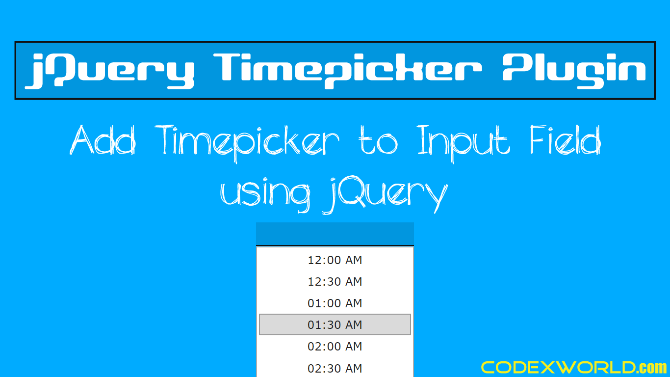 Add Timepicker to Input Field using jQuery - CodexWorld