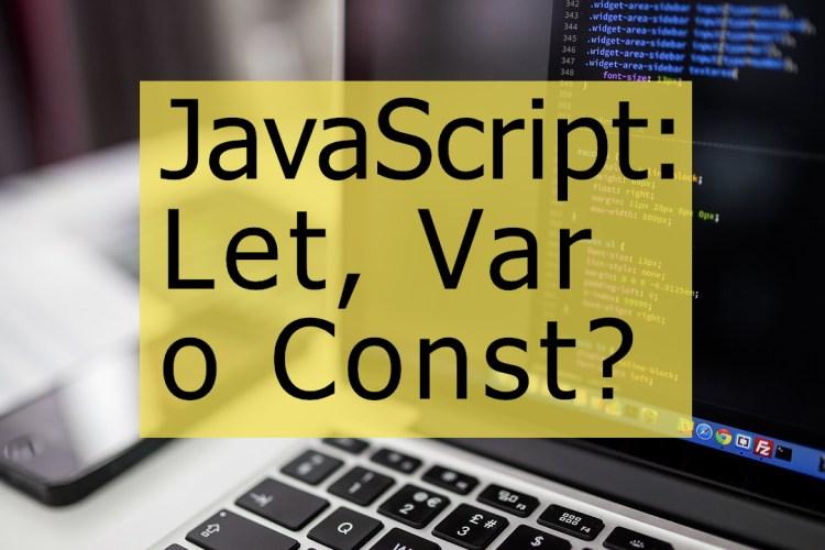 Como usar var, let o const en javascript
