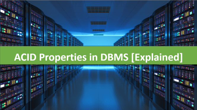 ACID Properties in DBMS with Examples of ACID compliant databases Explained in detail