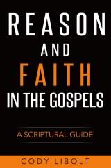 Reason and Faith in the Gospels 2D copy