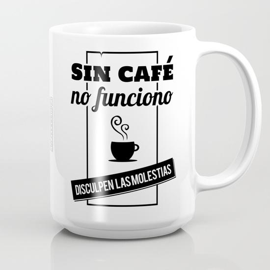 """Taza 450 ml """"Sin café no funciono, disculpen las molestias"""" B/N"""