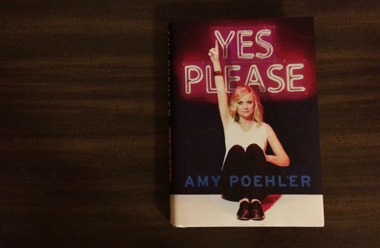 yes please (but i wish there were a comma): a review of Amy Poehler's Yes Please