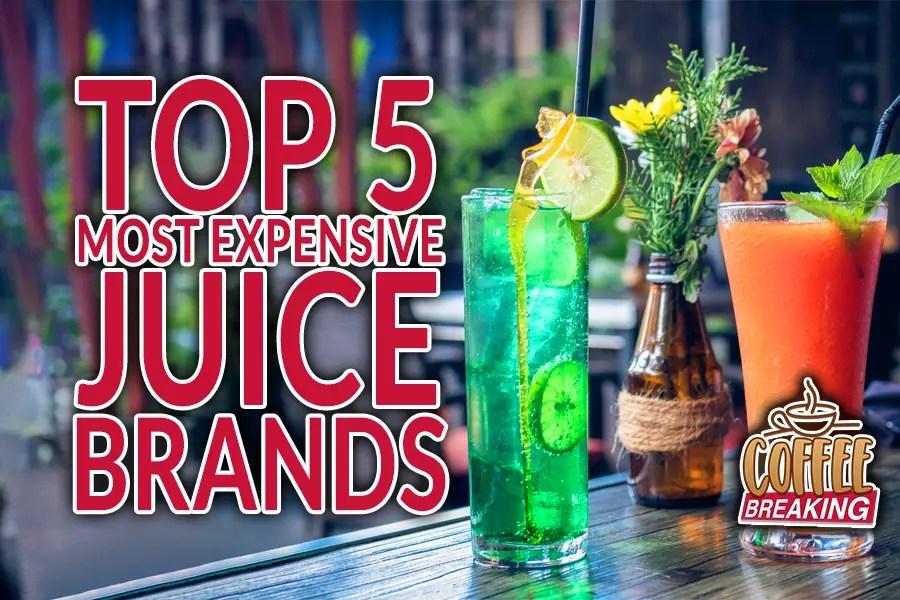Top 5 Most Expensive Juice Brands