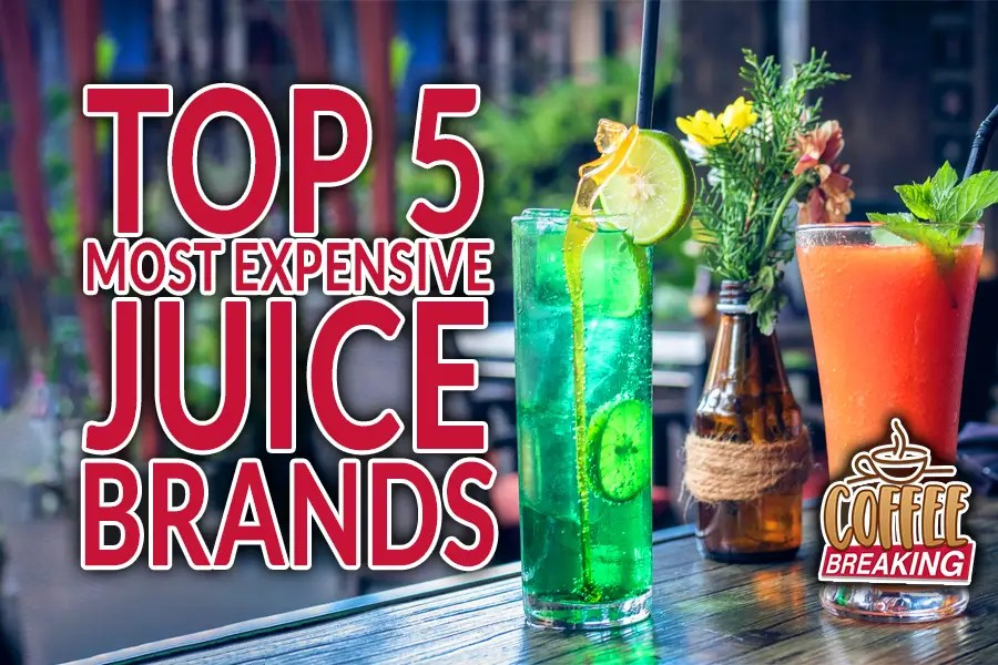 Top 5 Most Expensive Juice Brands