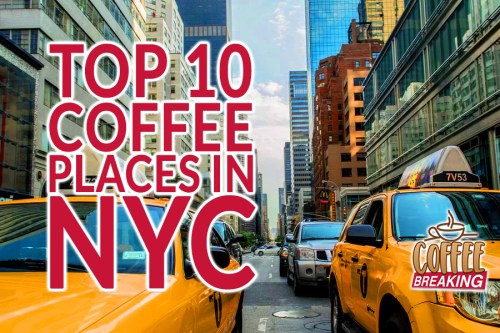 Top 10 Coffee Shops In NYC