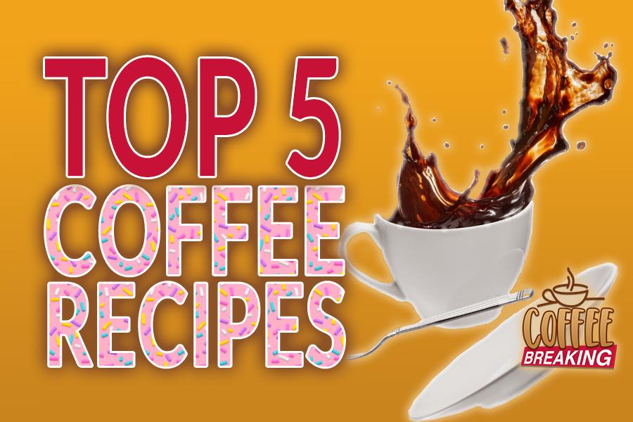 Top 5 Coffee Recipes