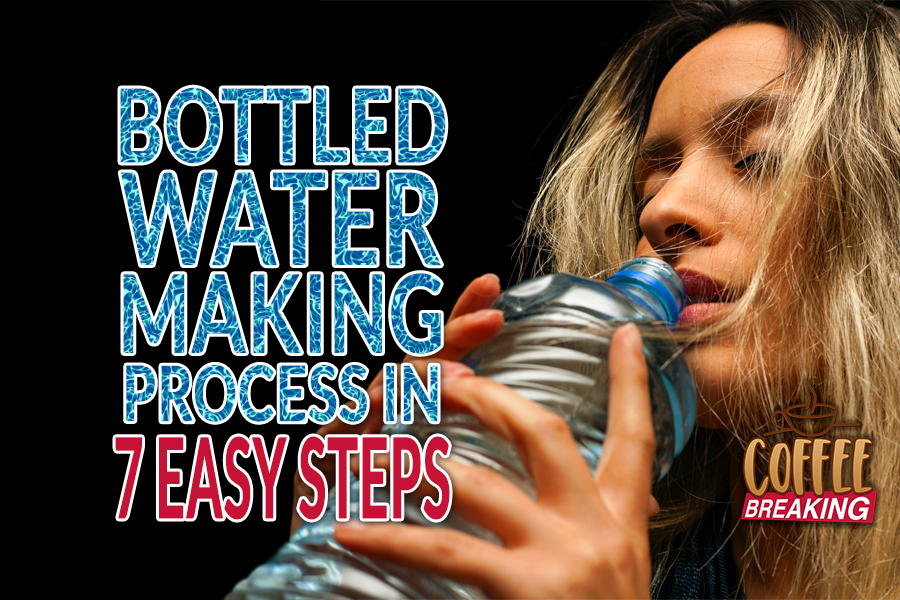 Bottled Water Manufacturing Process In 7 Easy Steps