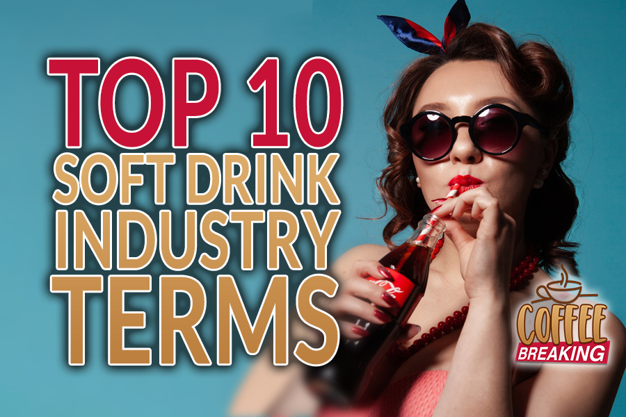 Top 10 Soft Drink Industry Terms