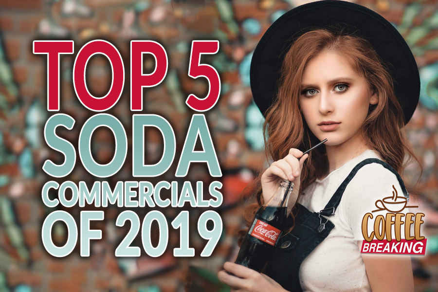 Top 5 Soda Commercials Of 2019