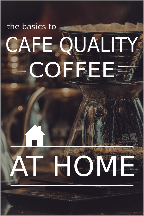 Cafe Quality Coffee At Home