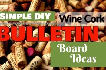 Simple DIY Wine Cork Bulletin Board Ideas