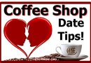 Coffee Shop Date Tips