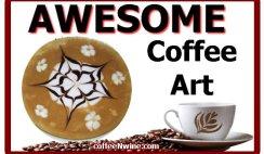 Awesome Coffee Art