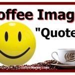 Coffee Image Quotes