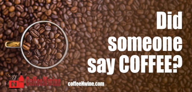Did someone say COFFEE? - Morning Coffee Quotes