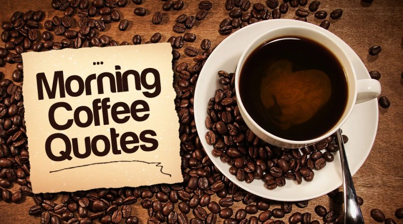 Morning Coffee Quotes