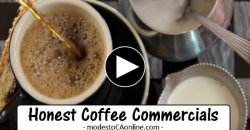 Honest Coffee Commercials That Will Make You Wonder