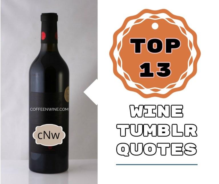 Top-13-Wine-Tumblr-Quotes-Wine Tumblr Image Queotes