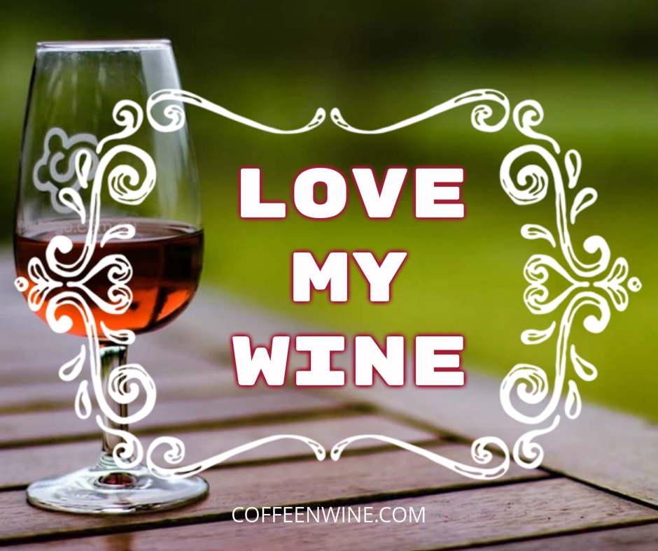 Tumblr Wine Quotes Images - Love my wine