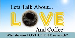 Lets Talk About Love and Coffee