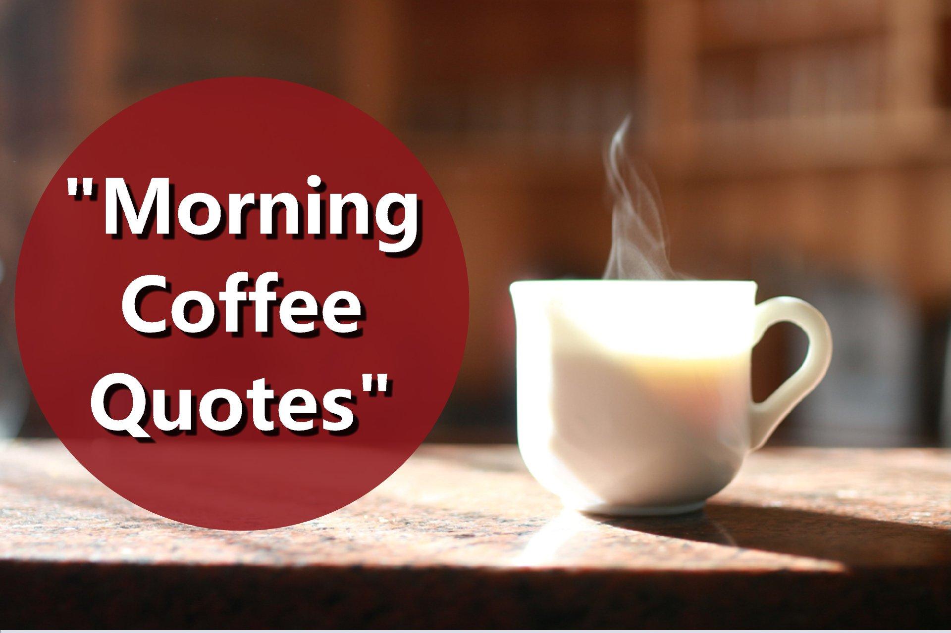 Morning Coffee Quotes Coffeenwine