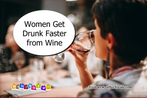 Women Get Drunk Faster from Wine - Facts About Wine 1
