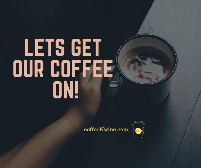 LETS GET OUR COFFEE ON Facebook Twitter Pinterest