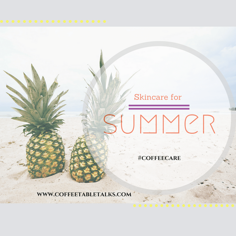 skincare for summer-coffeetabletalks