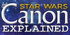 CWK Blogger Jason Brame explores the Star Wars canon!