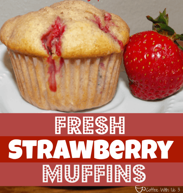 Fresh Strawberry Muffins by Coffee With Us 3- Homemade from scratch muffins, full of juicy fresh strawberries & warm cinnamon!