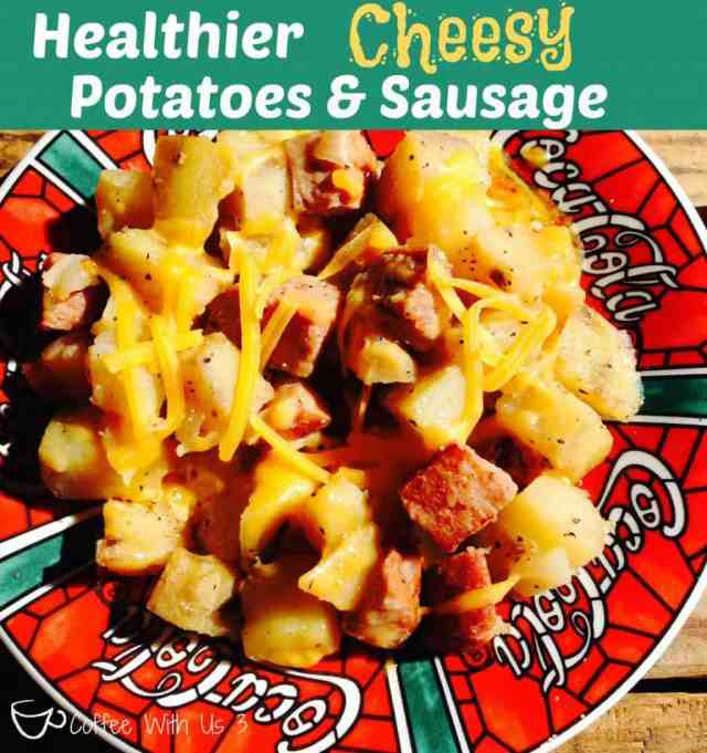 Healthier Cheesy Potatoes & Sausage