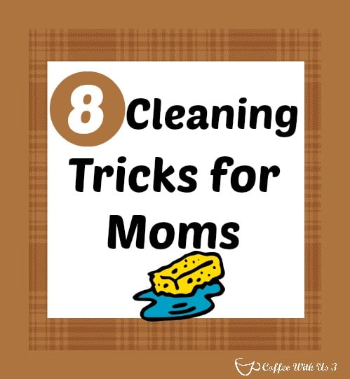 Cleaning Tricks for Moms
