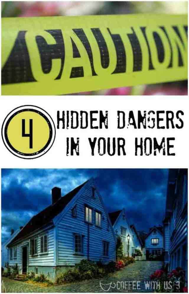 4 Hidden Dangers in your Home