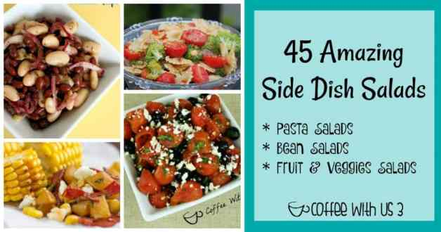 45 Amazing Summer Side Dish Salads   Looking for the perfect side dish for a potluck, bbq or family dinner? These amazing salads are it! Click the link to check them out