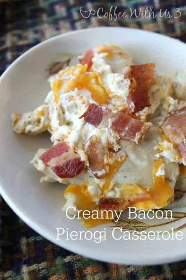 Coffee With Us 3 | A rich and creamy Bacon Pierogi Casserole dinner recipe. Click for recipe.