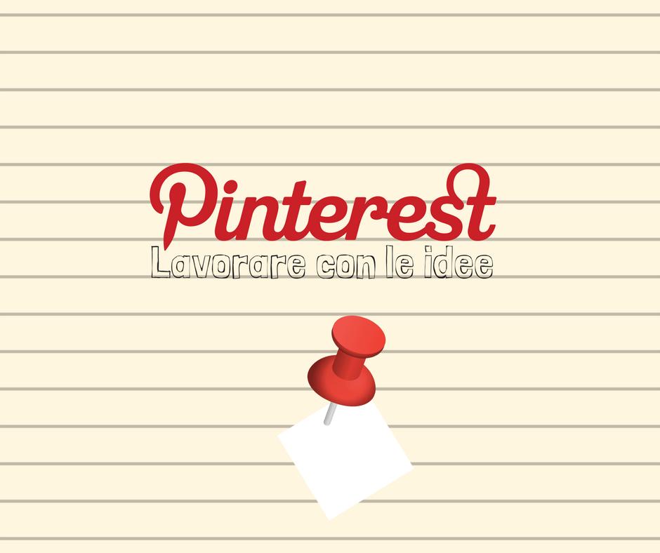 Pinterest: lavorare con le idee