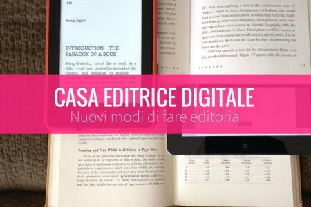 Editoria oggi: come avviare una casa editrice digitale