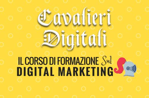 Cavalieri digitali: corso di digital marketing