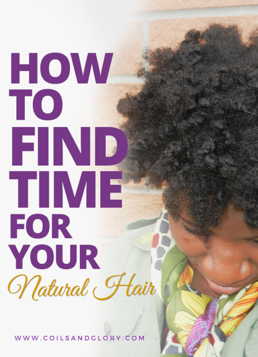 HOW TO FIND TIME FOR YOUR NATURAL HAIR