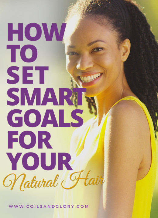 How to Set Smart Goals For Your Natural Hair