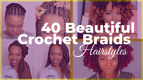 40 Stylish Crochet Braids Styles You Should Try Next