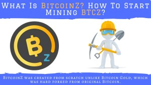 What Is BitcoinZ (BTCZ)? How To Start Mining BitcoinZ?