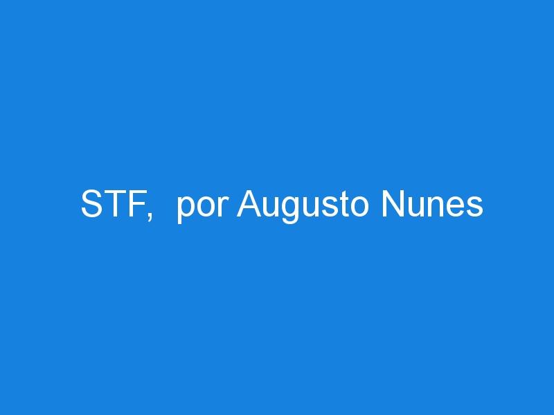 STF,  por Augusto Nunes