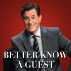 Better Know a Guest - The Late Show